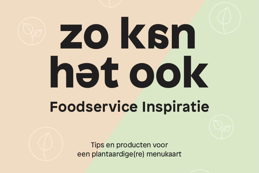 Foodservice inspiratie: tips en producten voor een plantaardigere menukaart