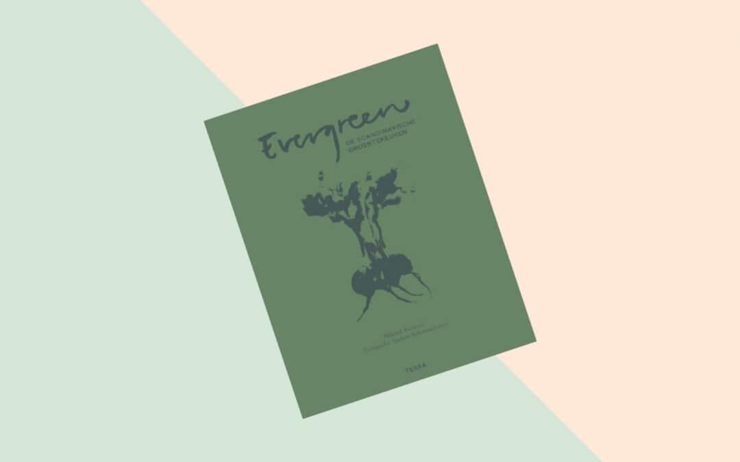 Kookboek: Evergreen – De Scandinavische groentekeuken